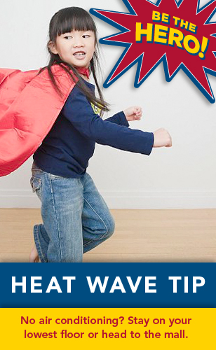 advice on a heat wave How to survive a heat wave a heat wave is an extended period of extreme heat, often accompanied by high humidity prolonged periods of high temperatures and high humidity can be very dangerous for your health in extreme heat and.